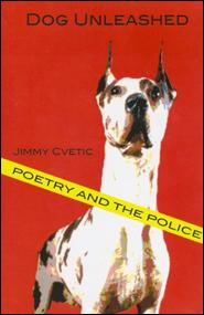 Dog Unleashed: Poetry and the Police