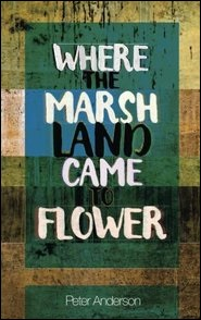 Where the Marshland Came to Flower